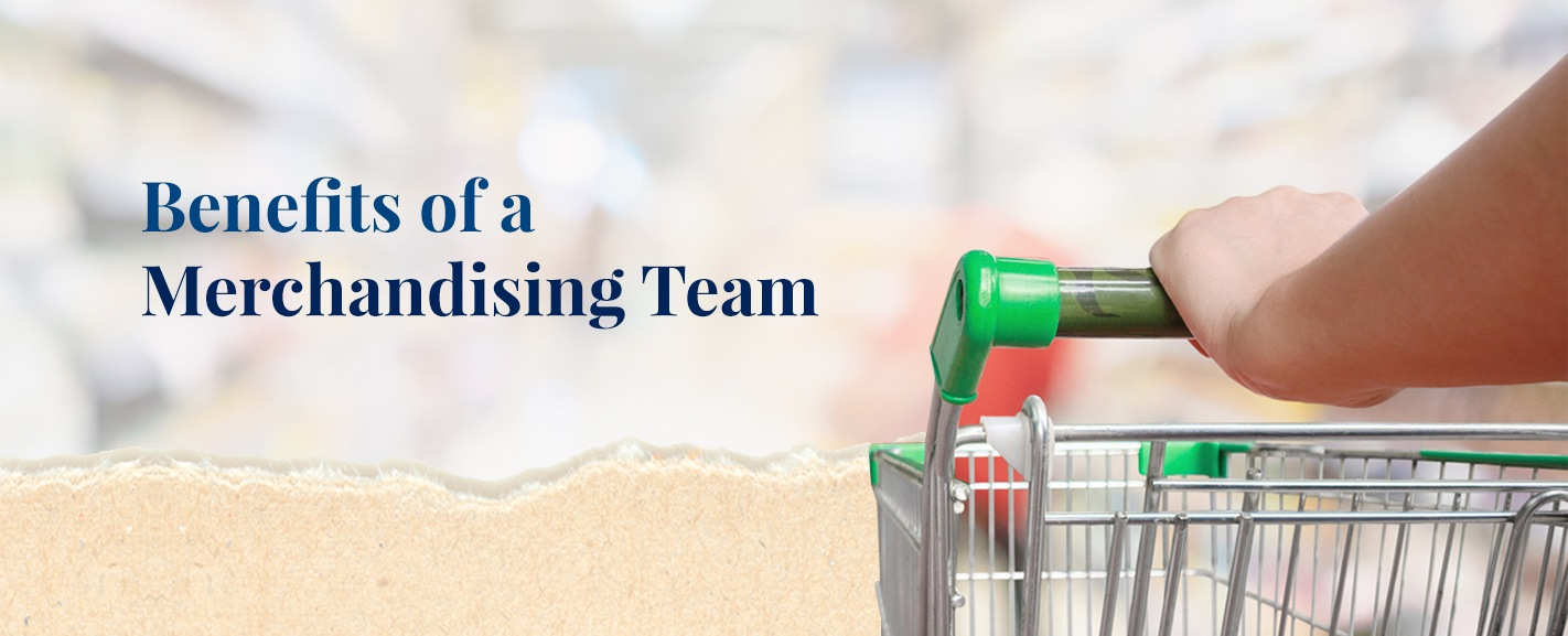 benefits of a merchandising team