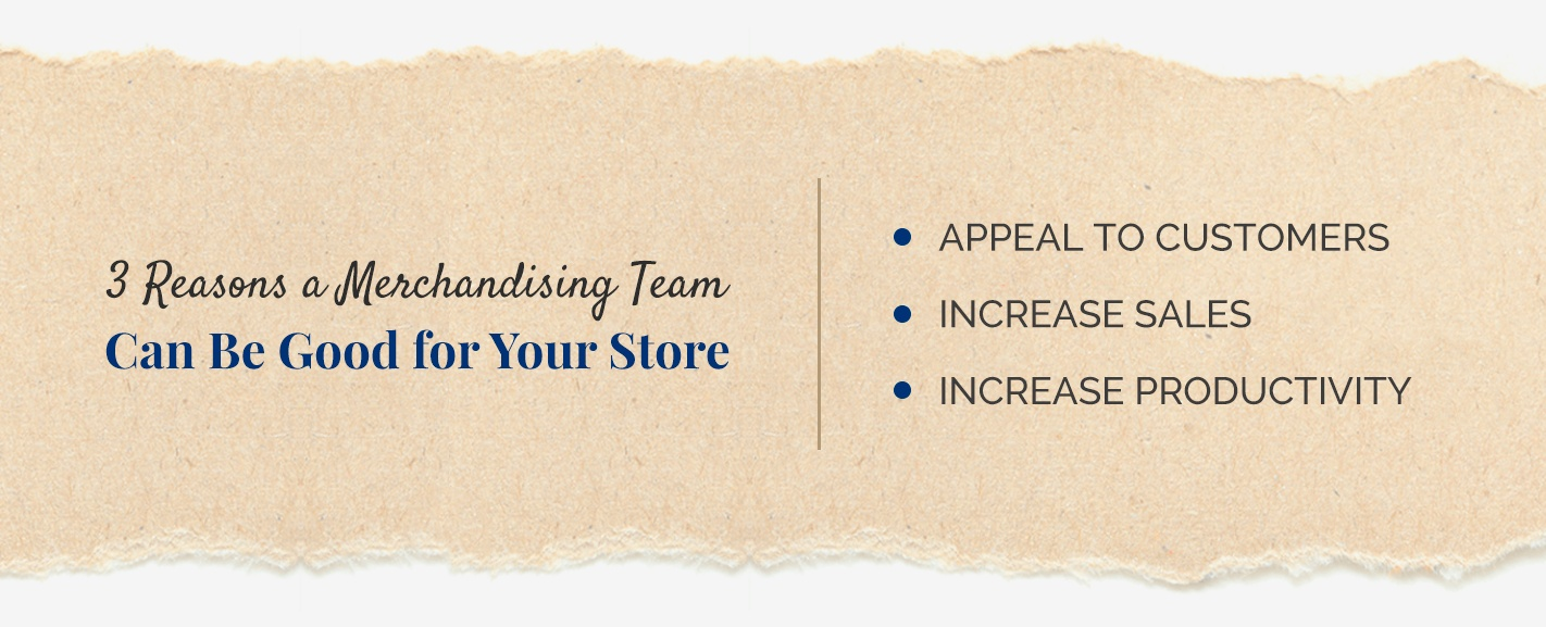 3 reasons a merchandising team can be good for your store