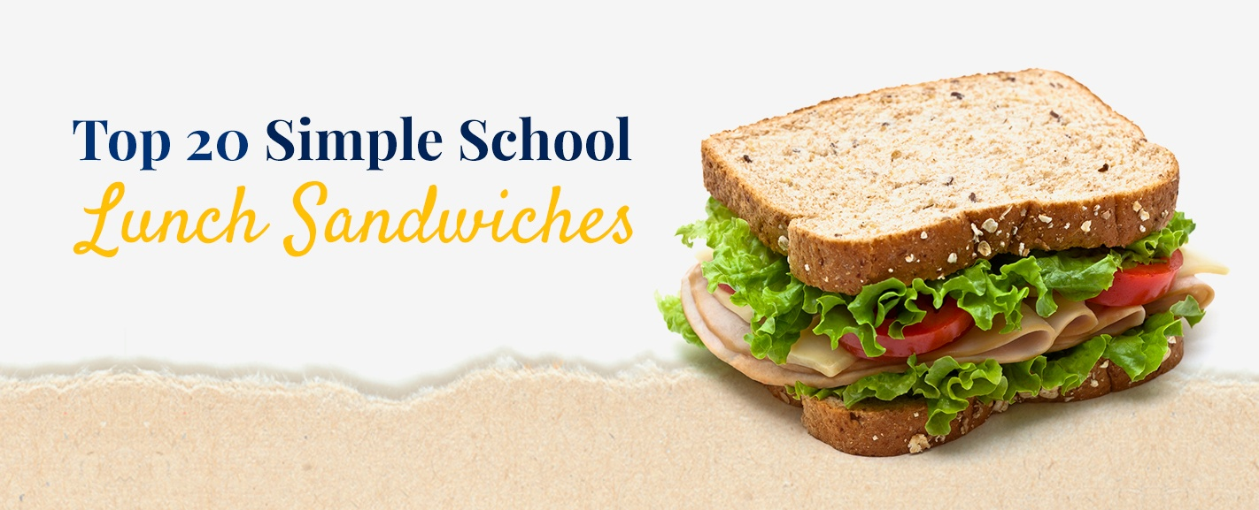 Top 20 simple school lunch sandwiches