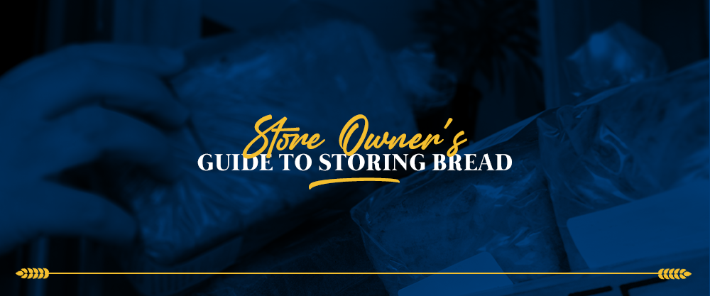 Store Owner's Guide to Storing Bread