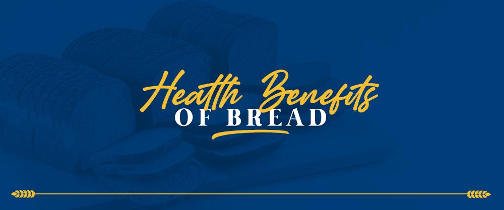 Health Benefits of Bread