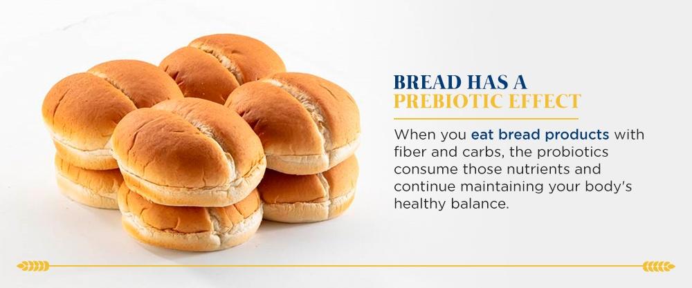 Bread Has a Prebiotic effect