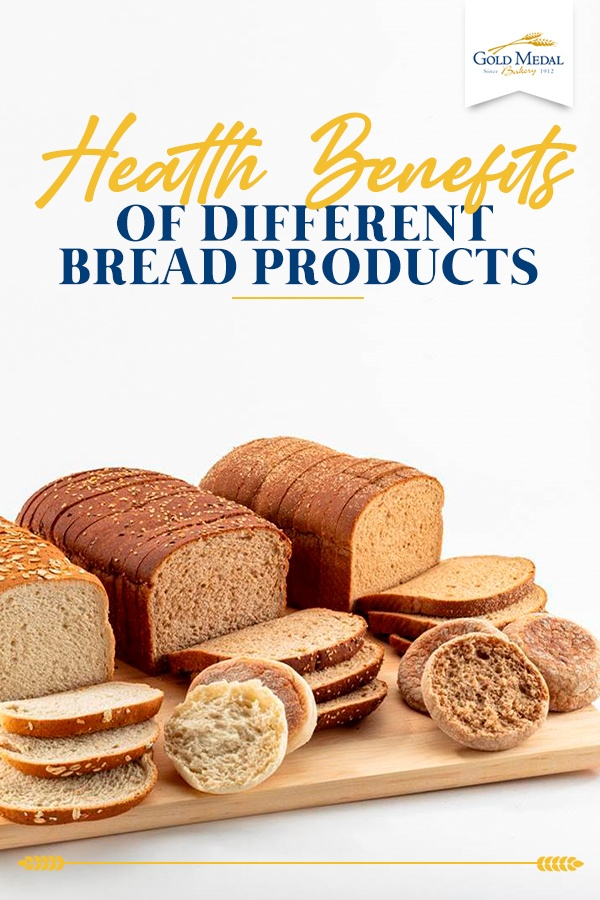 Health Benefits of Different Bread Products