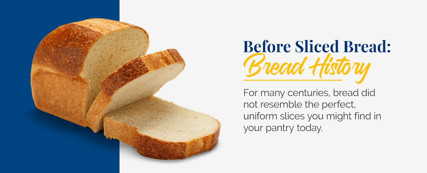 Before Sliced Bread History
