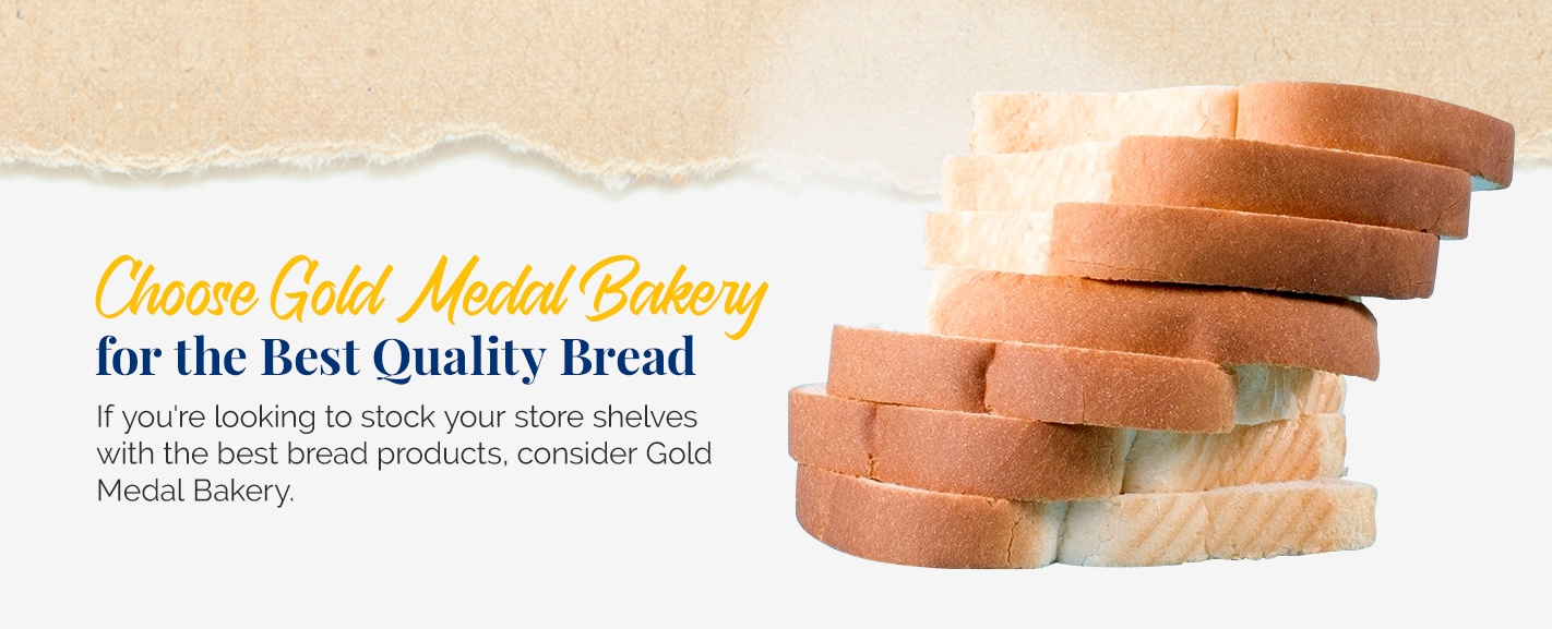 Choose Gold Medal Bakery for the Best Quality Bread